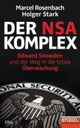 Der NSA Komplex - Marcel Rosenbach & Holger Stark