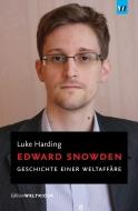Edward Snowden: Geschichte einer Weltaffäre - Luke Harding