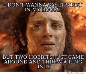 lotr-meme hot weather