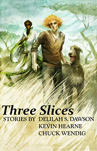Cover des Buches 'Three Slices' von Kevin Hearne, Delilah S. Dawson & Chuck Wendig