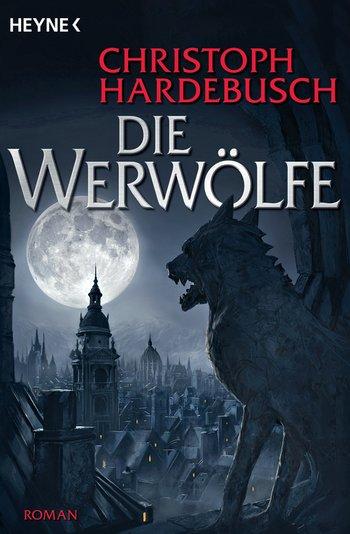 Cover des Buches 'Die Werwölfe' von Christoph Hardebusch