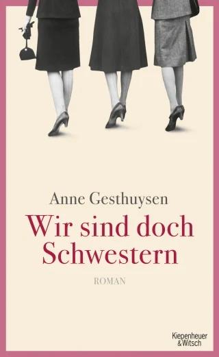 Wir sind doch Schwestern von Anne Gesthuysen