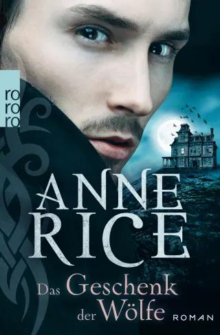 Das Geschenk der Wölfe von Anne Rice