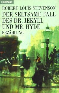 Der seltsame Fall des Dr. Jekyll und Mr. Hyde von Robert Louis Stevenson