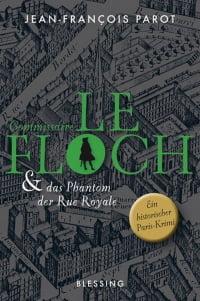Cover des Buches 'Commissaire Le Floch und das Phantom der Rue Royale' von Jean-François Parot