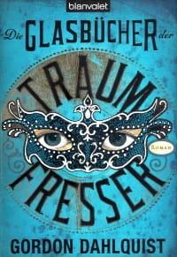 Cover des Buches 'Die Glasbücher der Traumfresser' von Gordon Dahlquist