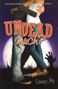 Cover des Buches 'Undead much?' von Stacey Jay